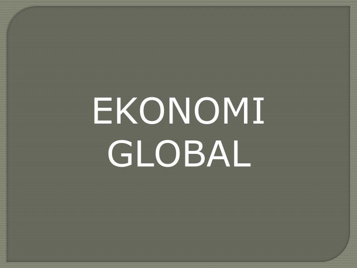 EKONOMI GLOBAL