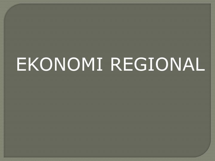 EKONOMI REGIONAL