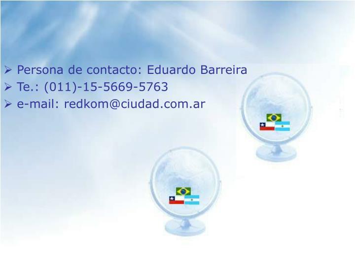 Persona de contacto: Eduardo Barreira