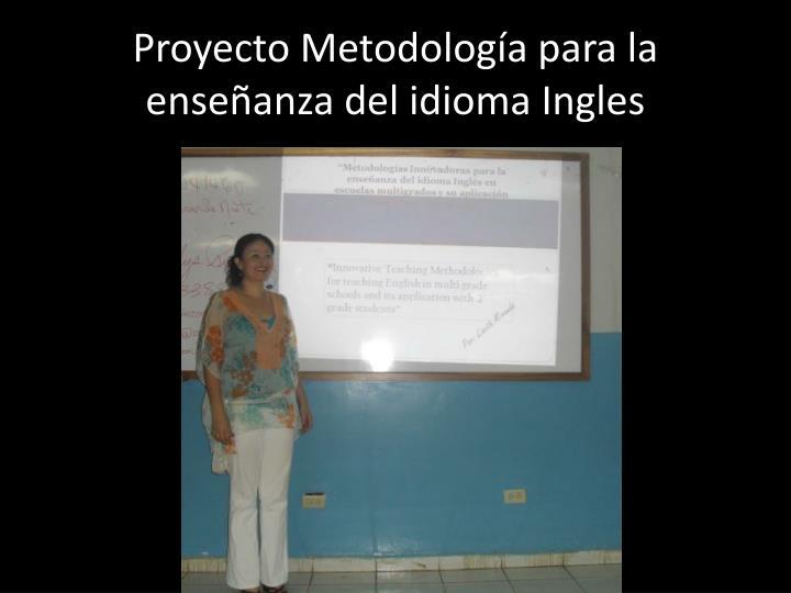 Proyecto Metodología para la enseñanza del idioma Ingles