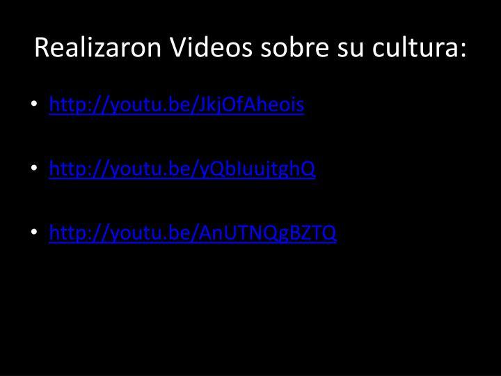 Realizaron Videos sobre su cultura: