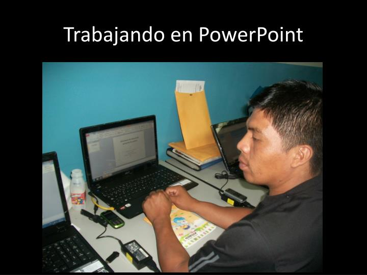 Trabajando en PowerPoint