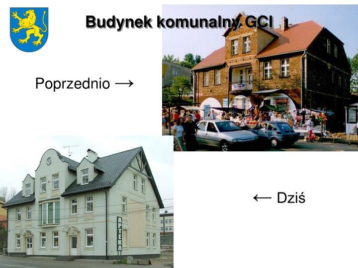 Budynek komunalny GCI