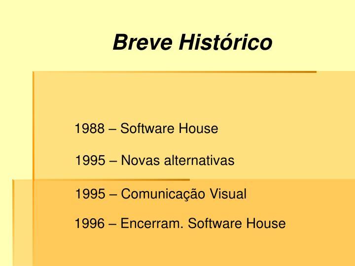Breve Histórico