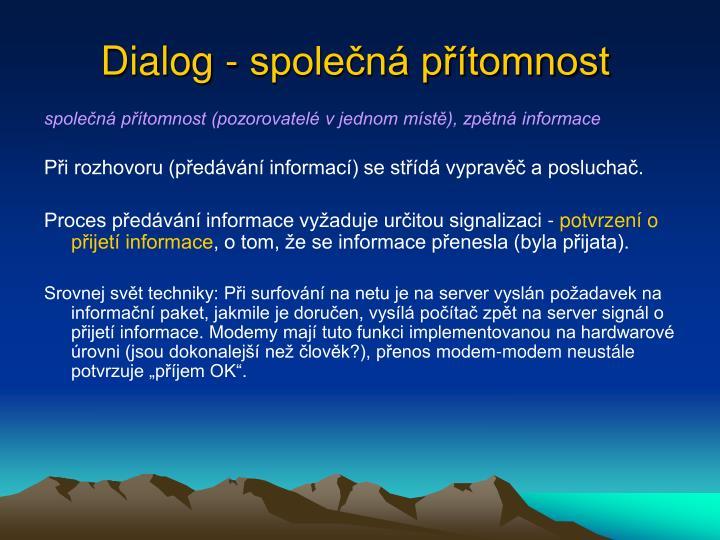 Dialog - společná přítomnost