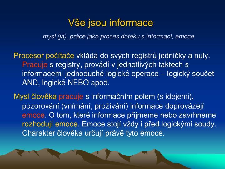 Vše jsou informace