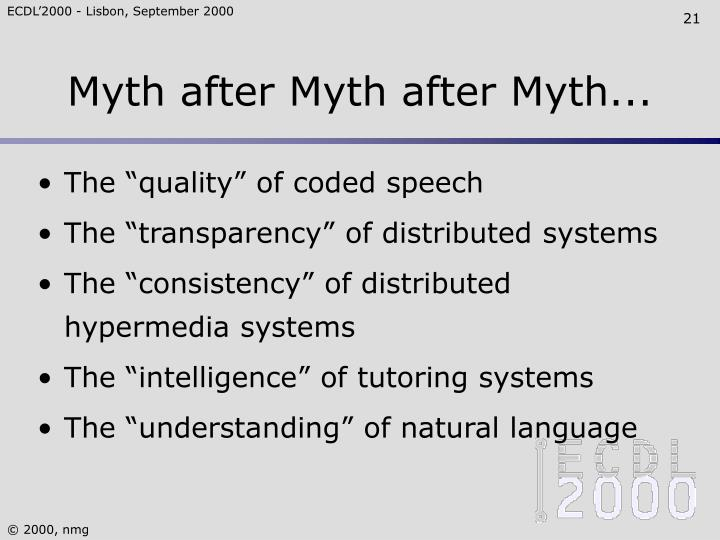 Myth after Myth after Myth...