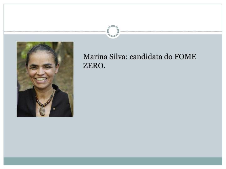 Marina Silva: candidata do FOME ZERO.