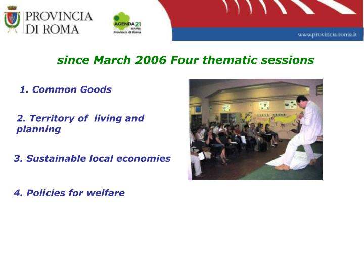 since March 2006 Four thematic sessions