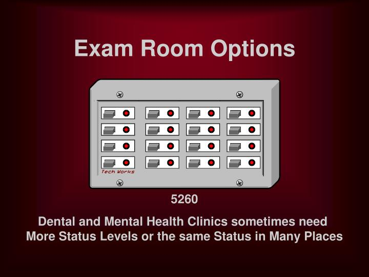 Exam Room Options
