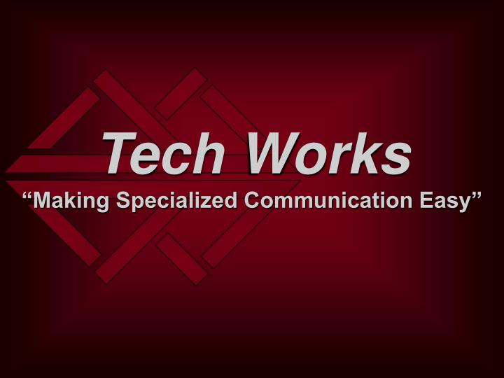 Tech works making specialized communication easy