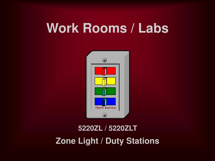 Work Rooms / Labs