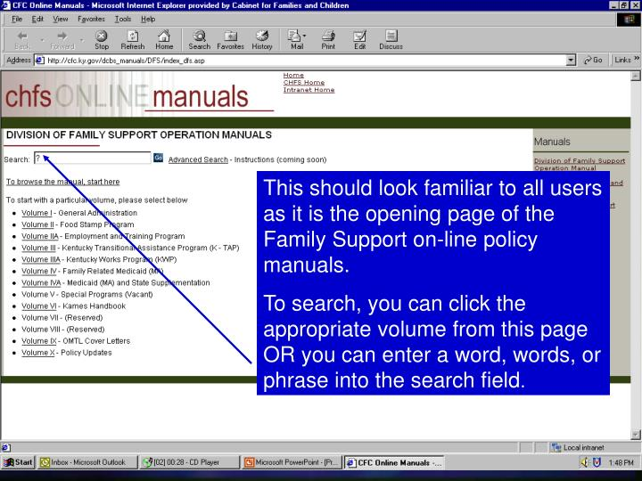 This should look familiar to all users as it is the opening page of the Family Support on-line policy manuals.