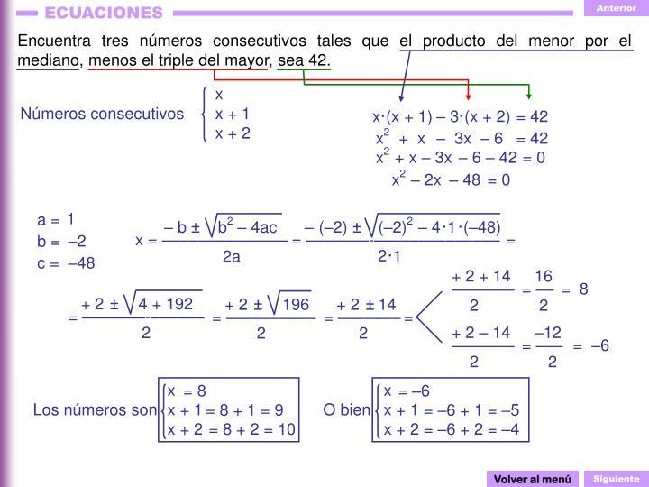 Encuentra tres números consecutivos tales que el producto del menor por el mediano, menos el triple del mayor, sea 42.