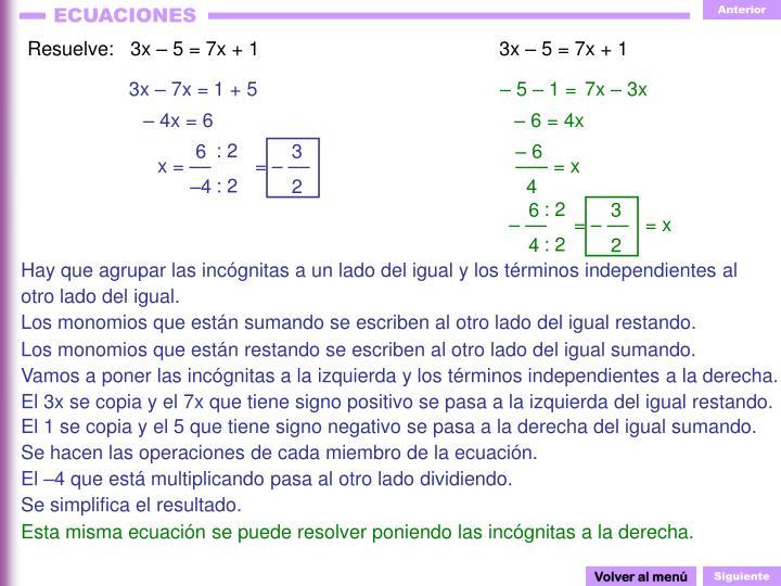 Resuelve:   3x – 5 = 7x + 1