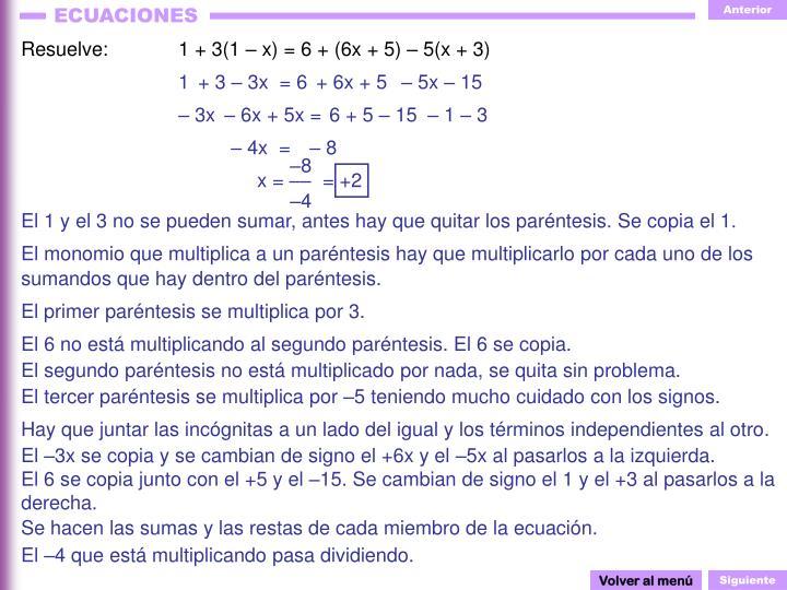 Resuelve:1 + 3(1 – x) = 6 + (6x + 5) – 5(x + 3)