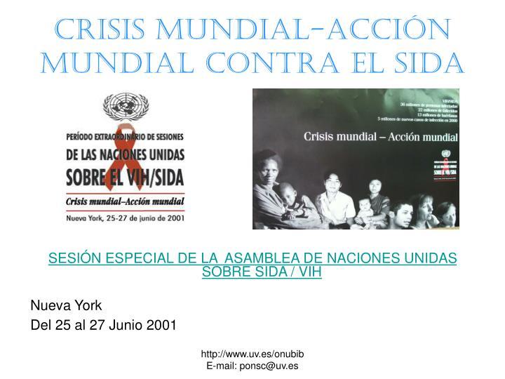 Crisis mundial-acción mundial contra el sida