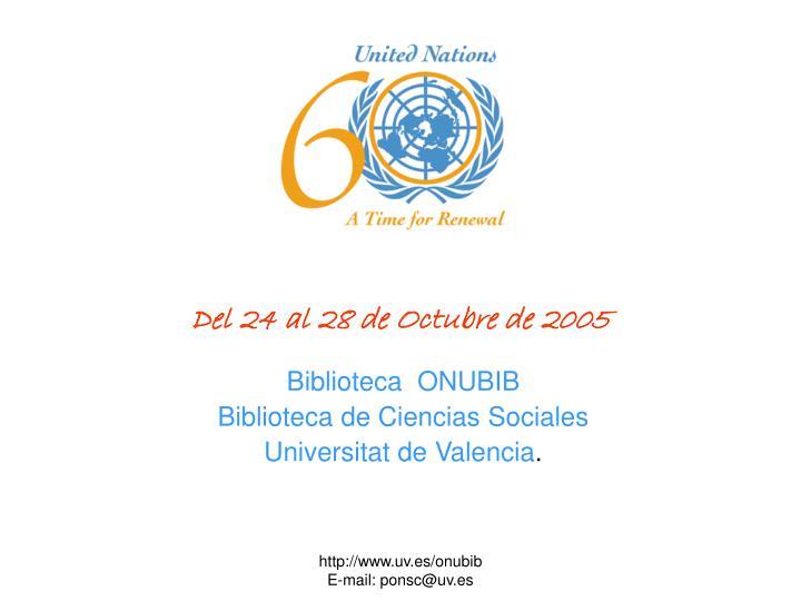 Del 24 al 28 de Octubre de 2005