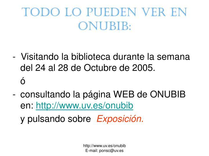 Todo lo pueden ver en ONUBIB: