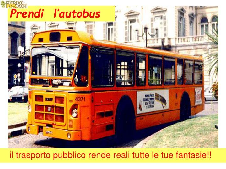 Prendi  l'autobus