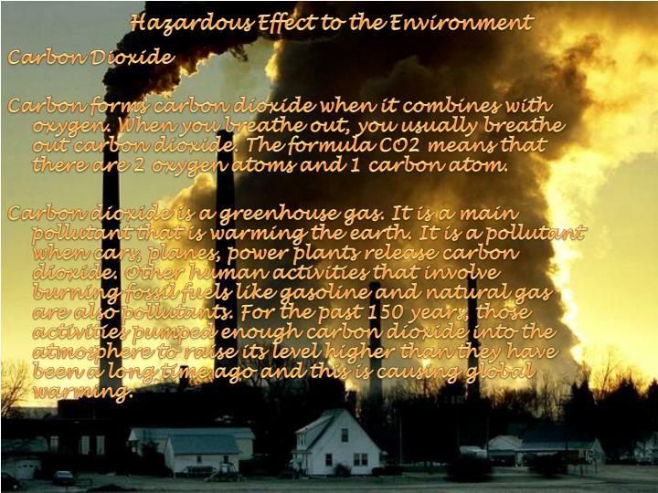 Hazardous Effect to the Environment