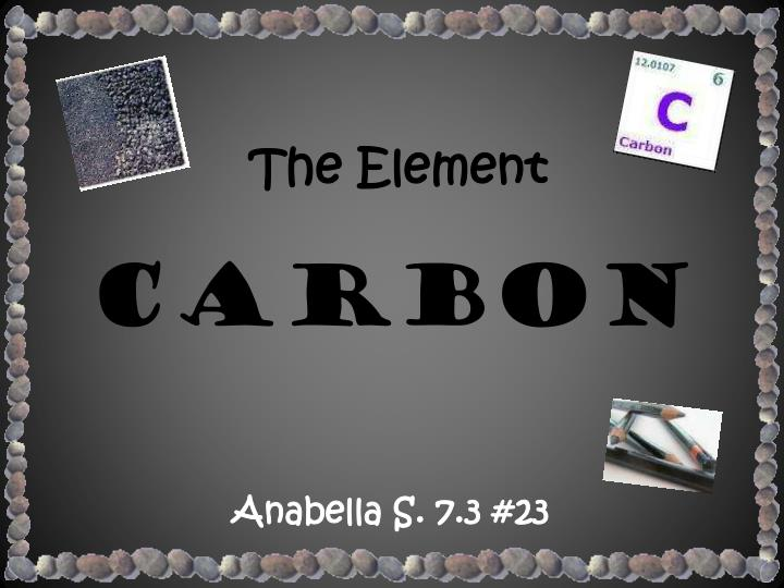 The element carbon