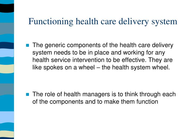 Functioning health care delivery system