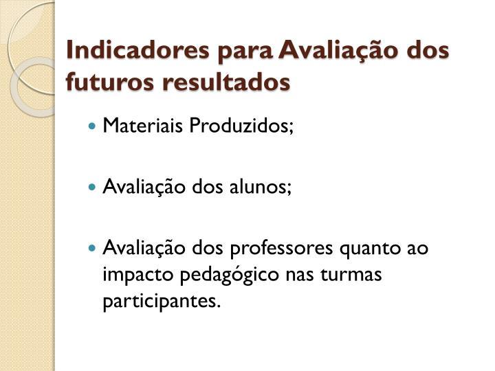 Indicadores para Avaliação dos futuros resultados