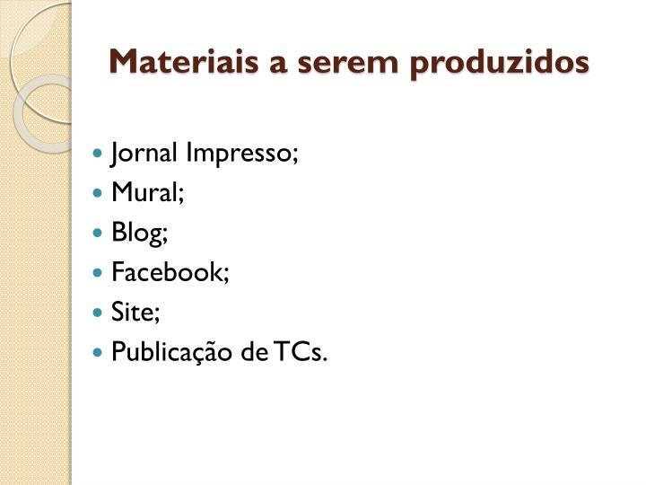 Materiais a serem produzidos
