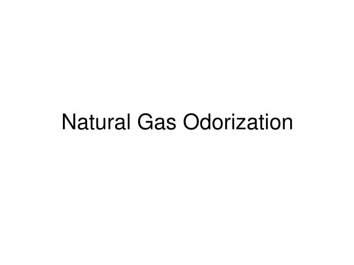 Natural Gas Odorization