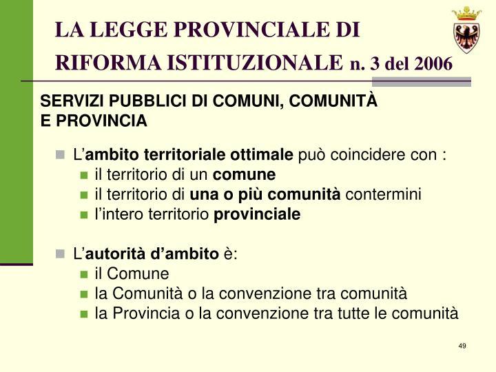 LA LEGGE PROVINCIALE DI RIFORMA ISTITUZIONALE