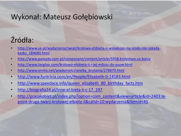 Wykonał: Mateusz Gołębiowski
