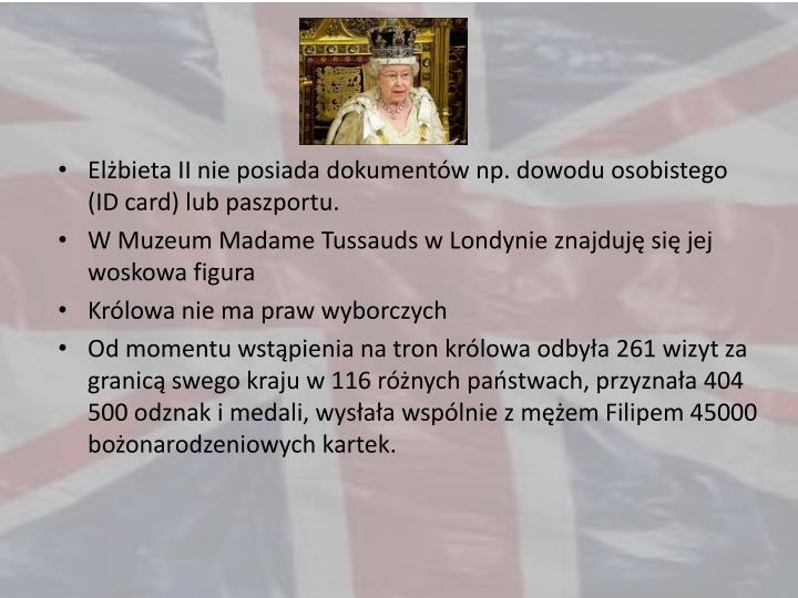 Elżbieta II nie posiada dokumentów np. dowodu osobistego (ID
