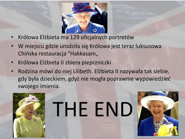 Królowa Elżbieta ma 129 oficjalnych