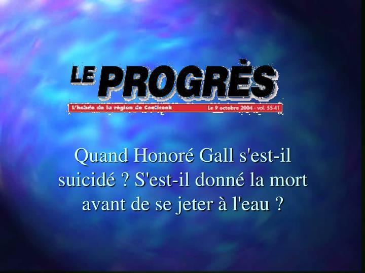 Quand Honoré Gall s'est-il