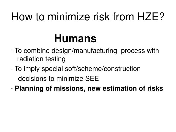 How to minimize risk from HZE?