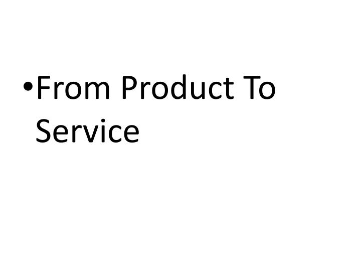 From Product To  Service