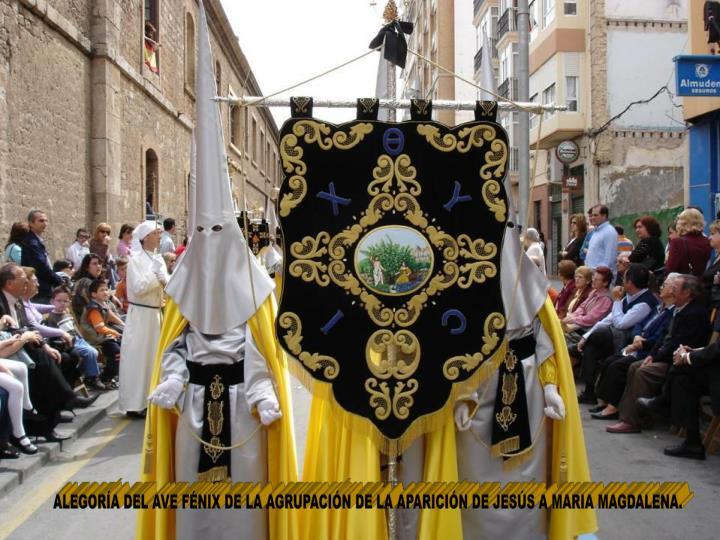 ALEGORÍA DEL AVE FÉNIX DE LA AGRUPACIÓN DE LA APARICIÓN DE JESÚS A MARIA MAGDALENA.