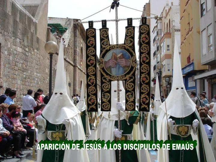 APARICIÓN DE JESÚS A LOS DISCIPULOS DE EMAÚS