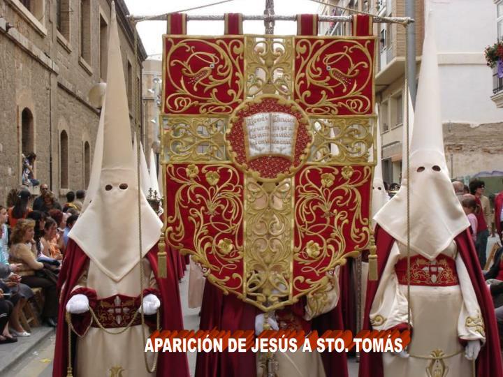 APARICIÓN DE JESÚS A STO. TOMÁS
