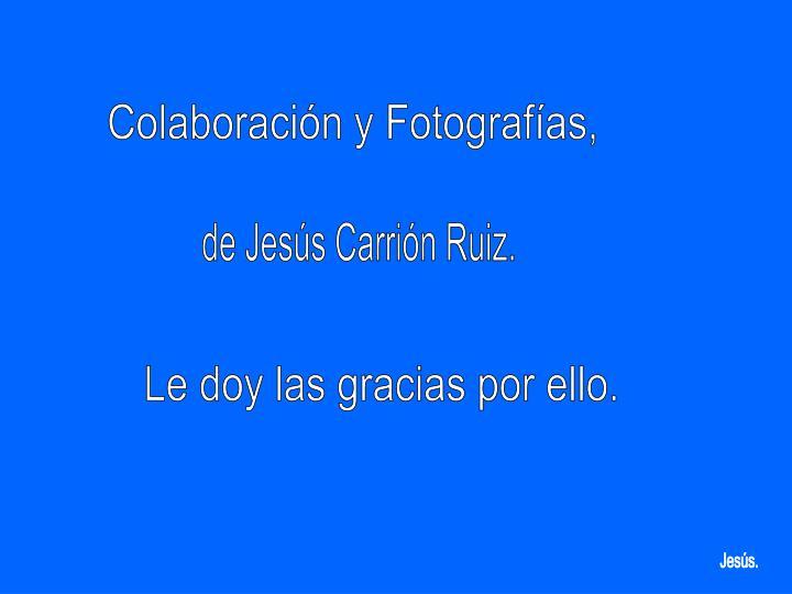 Colaboración y Fotografías,