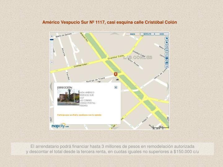 Américo Vespucio Sur Nº 1117, casi esquina calle Cristóbal Colón