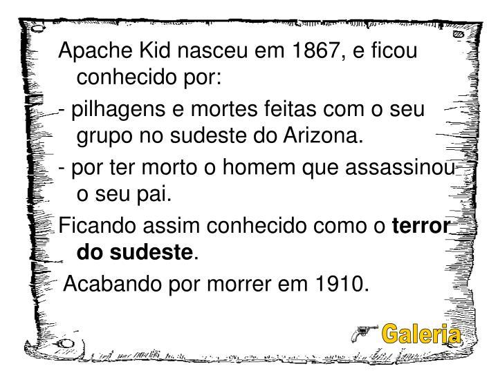 Apache Kid nasceu em 1867, e ficou conhecido por: