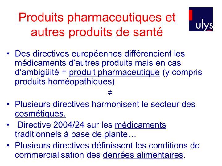 Produits pharmaceutiques et autres produits de santé