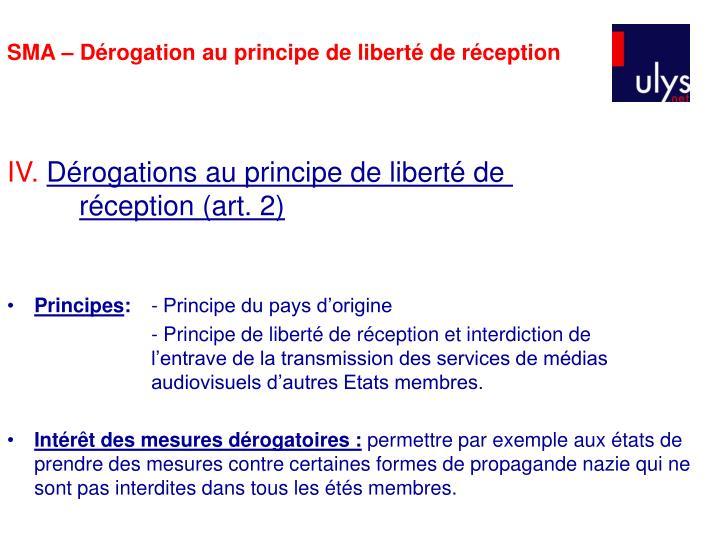SMA – Dérogation au principe de liberté de réception