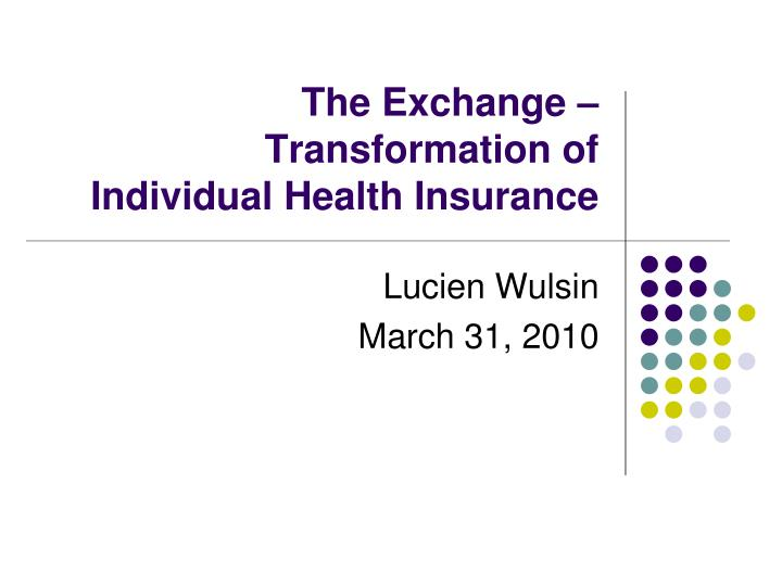 The exchange transformation of individual health insurance