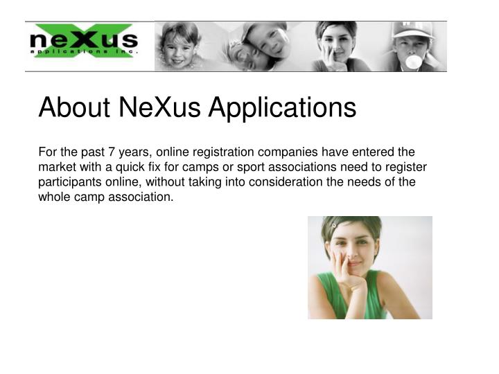 About nexus applications