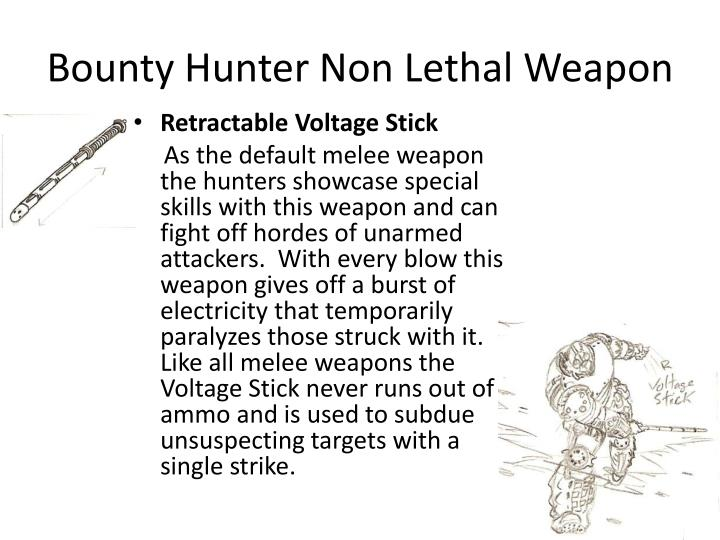 Bounty Hunter Non Lethal Weapon