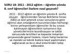 soru 18 2011 2012 e itim retim y l nda 8 s n f rencileri liselere nas l ge ecek
