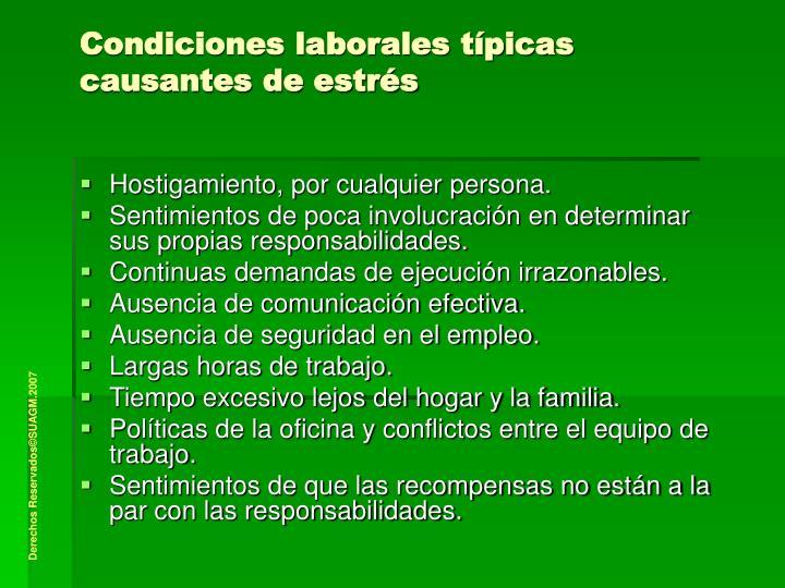Condiciones laborales típicas causantes de estrés